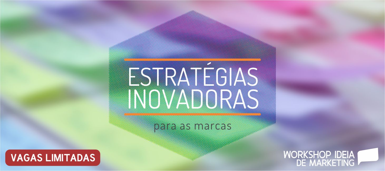 Workshop Ideia de Marketing: Estratégias Inovadoras para as Marcas