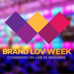 Brand Lov Week - 1º Congresso on-line de Branding do Brasil