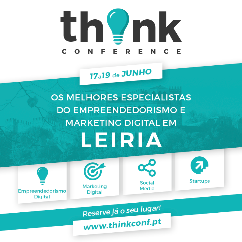 Think Conference: Leiria (Portugal) recebe evento de marketing digital e empreendedorismo